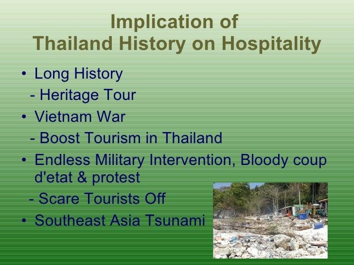 Implication of  Thailand History on Hospitality <ul><li>Long History </li></ul><ul><li>- Heritage Tour   </li></ul><ul><li...