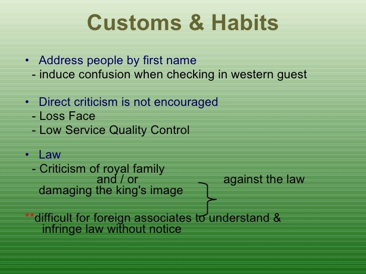 Customs & Habits <ul><li>Address people by first name   </li></ul><ul><li>- induce confusion when checking in western gues...