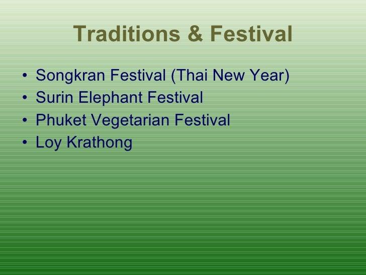 Traditions & Festival <ul><li>Songkran Festival ( Thai New Year ) </li></ul><ul><li>Surin  E lephant  Festival </li></ul><...