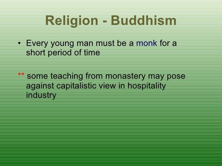 R eligion - Buddhism <ul><li>Every young man must be a  monk  for a short period of time </li></ul><ul><li>**  some teachi...