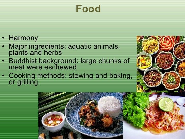 Food <ul><li>Harmony </li></ul><ul><li>Major ingredients : a quatic animals, plants and herbs </li></ul><ul><li>Buddhist b...