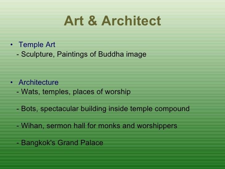 Art & Architect <ul><li>Temple Art </li></ul><ul><li>- Sculpture, Paintings of Buddha image </li></ul><ul><li>Architecture...