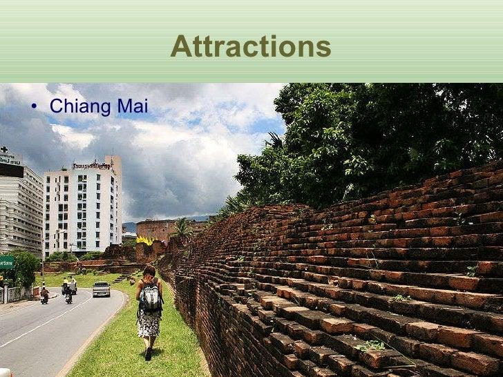 Attractions <ul><li>Chiang Mai </li></ul>