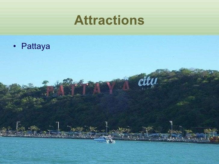 Attractions <ul><li>Pattaya </li></ul>