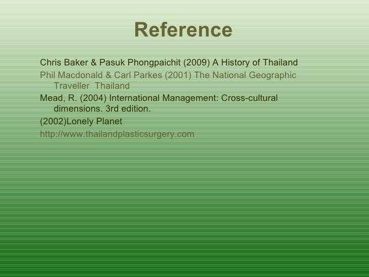 <ul><li>Chris Baker & Pasuk Phongpaichit (2009) A History of Thailand </li></ul><ul><li>Phil Macdonald & Carl Parkes (2001...