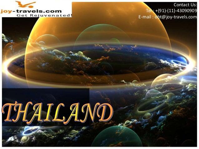 Contact Us: Tel : +(91)-(11)-43090909 E-mail : obt@joy-travels.com