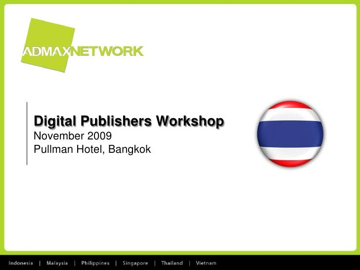 Digital Publishers Workshop November 2009 Pullman Hotel, Bangkok
