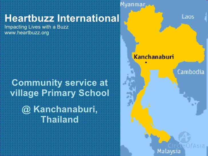 Community service at village Primary School @ Kanchanaburi, Thailand Heartbuzz International Impacting Lives with a Buzz w...