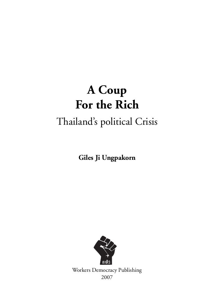 A Coup      For the Rich Thailand's political Crisis         Giles Ji Ungpakorn         Workers Democracy Publishing      ...