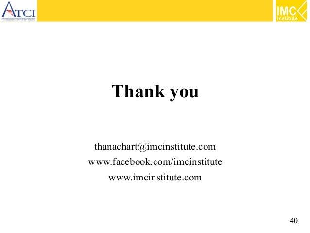 Thank you thanachart@imcinstitute.com www.facebook.com/imcinstitute www.imcinstitute.com  40