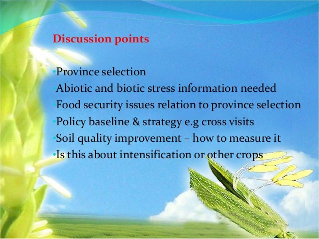 Discussion points •Province selection •Abiotic and biotic stress information needed •Food security issues relation to prov...
