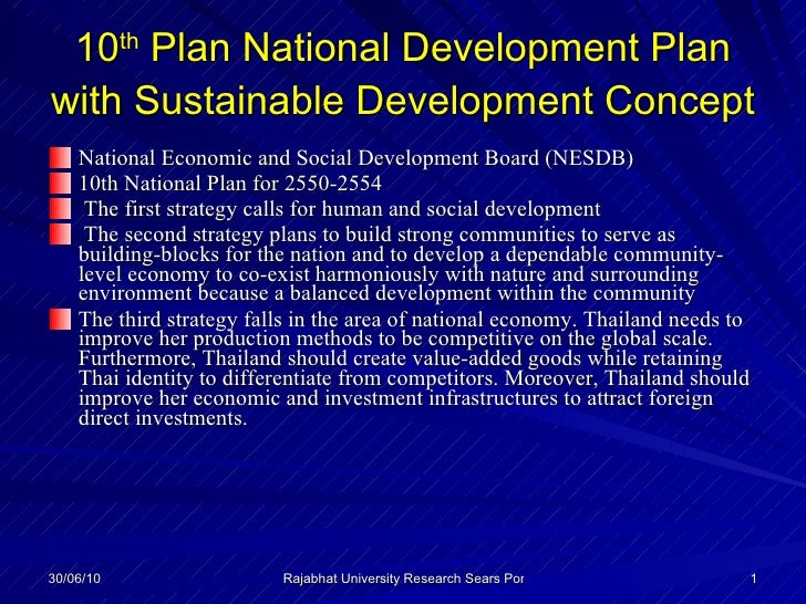 10 th  Plan National Development Plan with Sustainable Development Concept   <ul><li>National Economic and Social Developm...