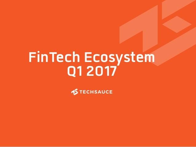 FinTech Ecosystem Q1 2017