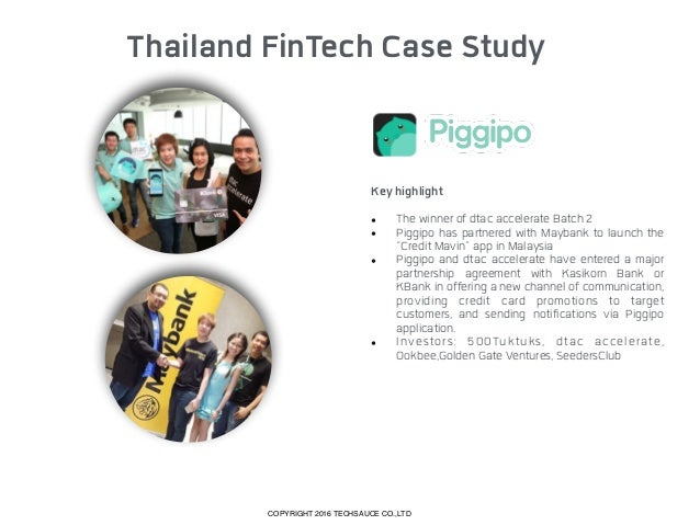 Thailand FinTech Case Study Key highlight • Omise secures USD$17.5 million in funding which is one of the largest Series ...