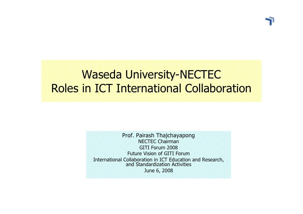 Waseda University-NECTEC Roles in ICT International Collaboration                       Prof. Pairash Thajchayapong       ...