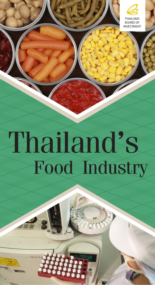Thailand'sFood Industry THAILAND BOARD OF INVESTMENT