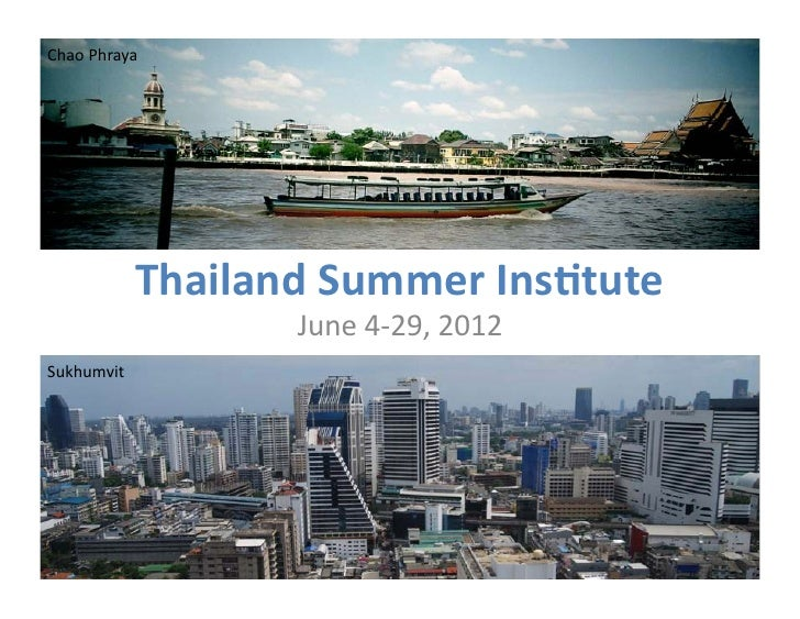 Chao Phraya                 Thailand Summer Ins0tute                             June 4-‐29, 2012 Sukhu...