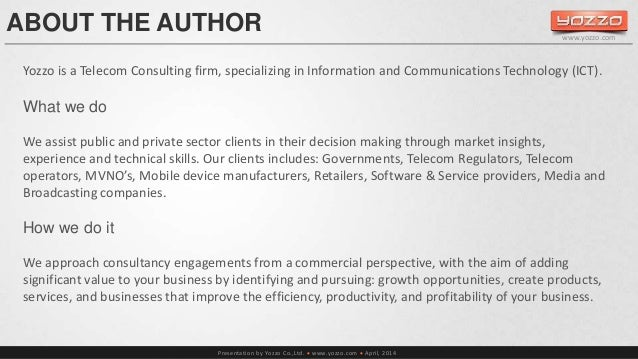 ABOUT THE AUTHOR  Presentation by Yozzo Co.,Ltd.  www.yozzo.com  April, 2014  www.yozzo.com  Yozzo is a Telecom Consulti...