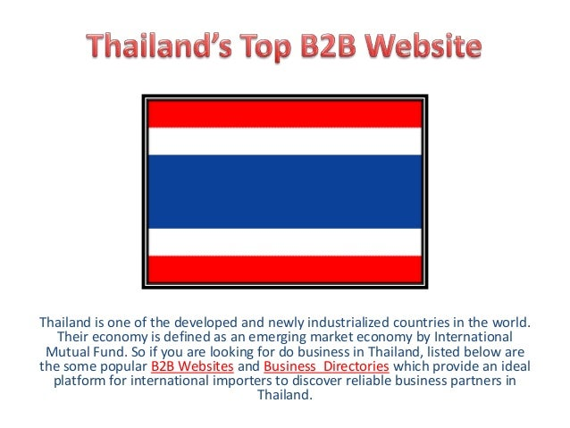 Thailand is one of the developed and newly industrialized countries in the world. Their economy is defined as an emerging ...