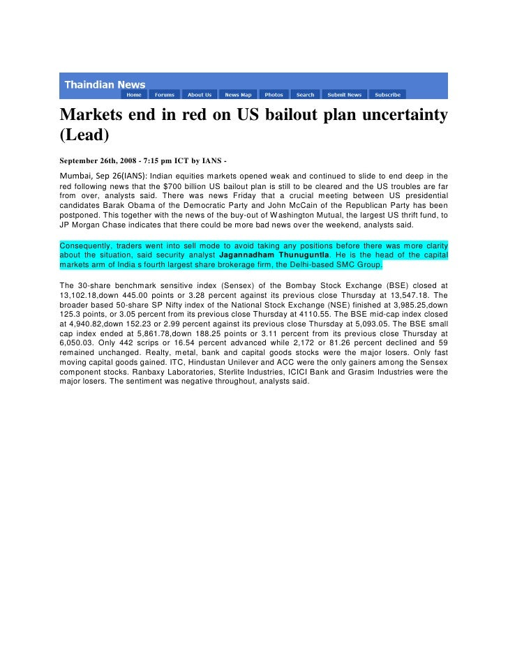 Markets end in red on US bailout plan uncertainty (Lead) September 26th, 2008 - 7:15 pm ICT by IANS - Mumbai, Sep 26(IANS)...