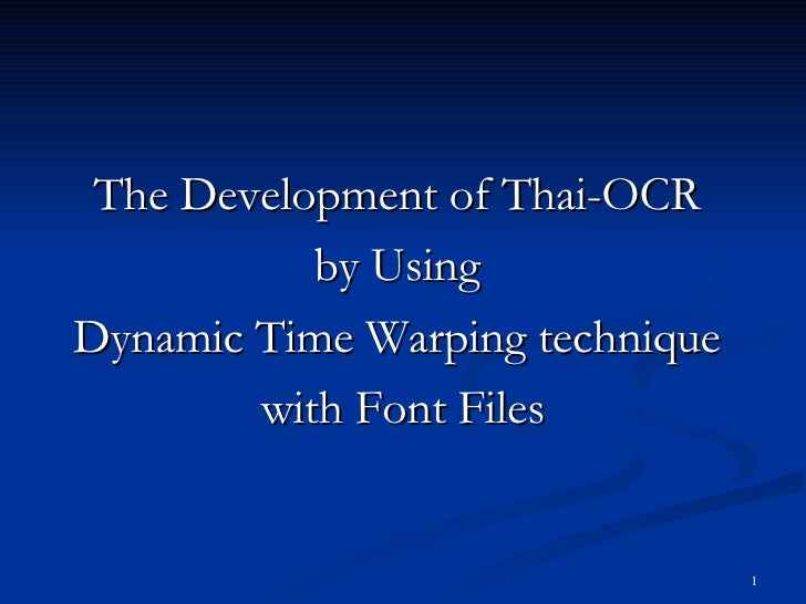 The Development of Thai-OCR  by Using  Dynamic Time Warping technique  with Font Files