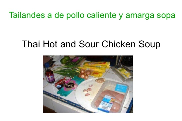 Tailandes a de pollo caliente y amarga sopa Thai Hot and Sour Chicken Soup
