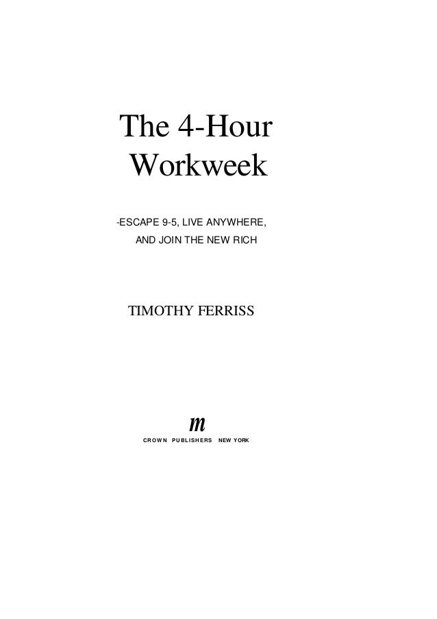 The 4-Hour Workweek: Escape 9-5, Live Anywhere, by Timothy Ferriss, Hardcover
