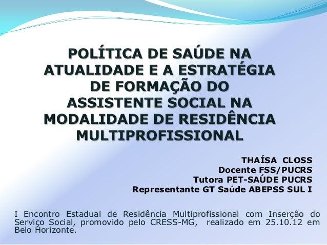 THAÍSA CLOSS                                          Docente FSS/PUCRS                                     Tutora PET-SAÚ...