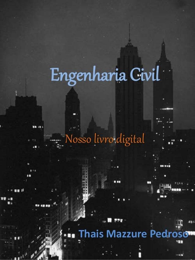 Engenharia Civil  Nosso livro digital  Thais Mazzure Pedroso