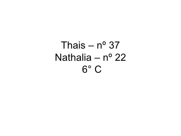 Thais – nº 37 Nathalia – nº 22  6° C