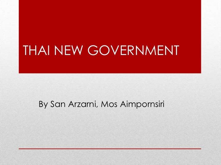 THAI NEW GOVERNMENT By San Arzarni, Mos Aimpornsiri