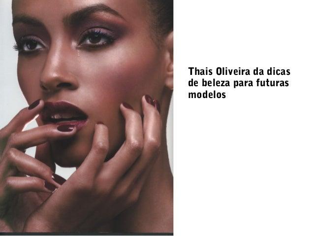 Thais Oliveira da dicas de beleza para futuras modelos