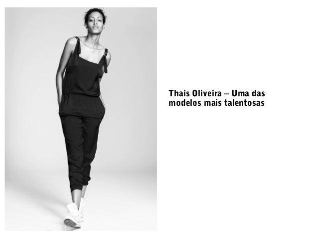 Thais Oliveira – Uma das modelos mais talentosas