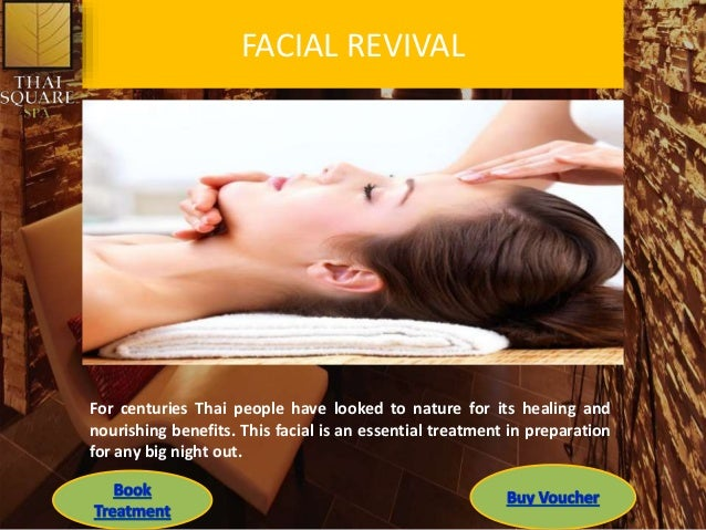FACIAL REVIVAL For centuries Thai people have looked to nature for its healing and nourishing benefits. This facial is an ...