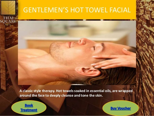 GENTLEMEN'S HOT TOWEL FACIAL A classic style therapy. Hot towels soaked in essential oils, are wrapped around the face to ...
