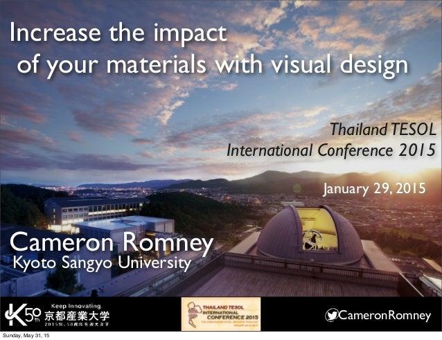 CameronRomney Increase the impact of your materials with visual design Kyoto Sangyo University Cameron Romney ThailandTESO...