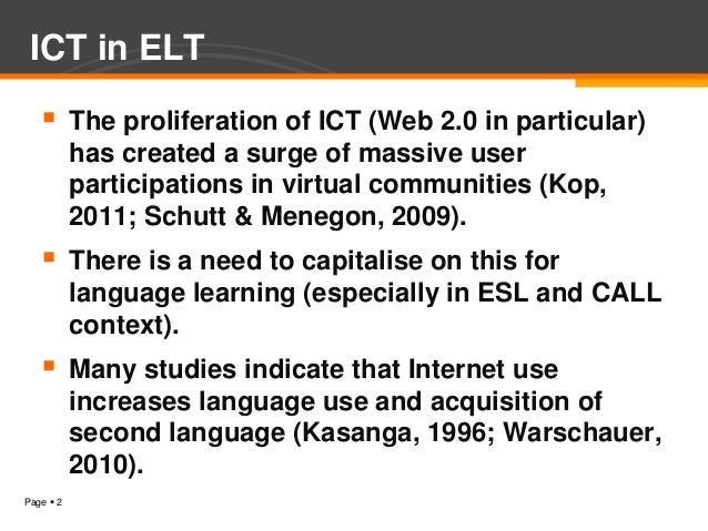 ICT in ELT          The proliferation of ICT (Web 2.0 in particular)           has created a surge of massive user       ...