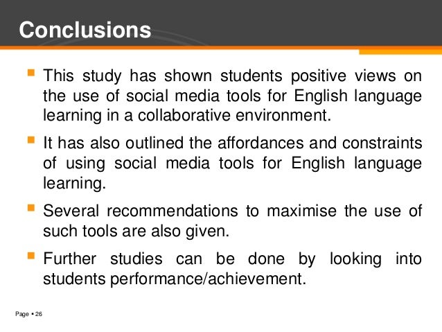 Conclusions    This         study has shown students positive views on            the use of social media tools for Engli...