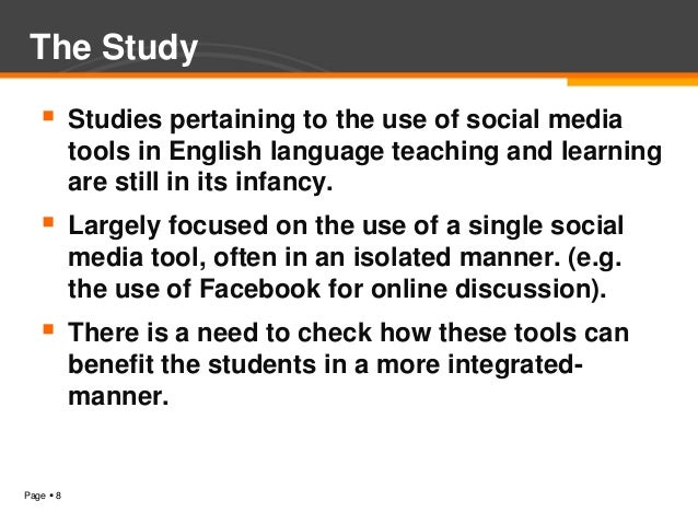 The Study          Studies pertaining to the use of social media           tools in English language teaching and learnin...