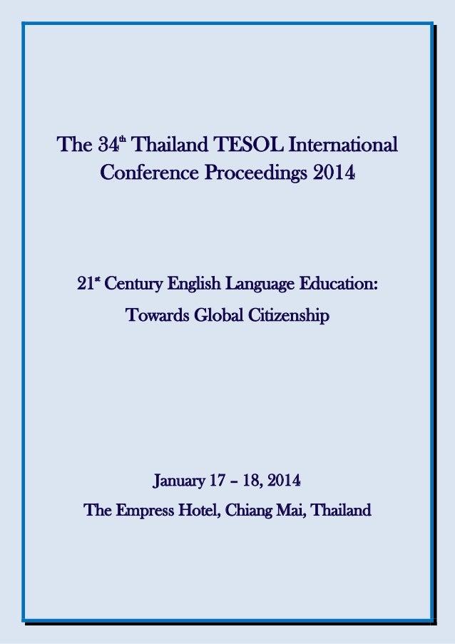 The 34th Thailand TESOL International Conference Proceedings 2014 21st Century English Language Education: Towards Global ...