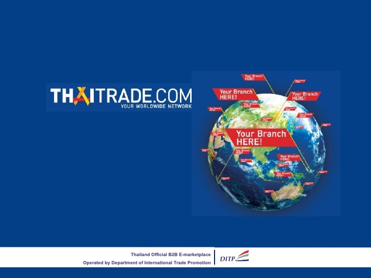 Thailand Official B2B E-marketplace                  Operated by Department of International Trade Promotion30 January 2012