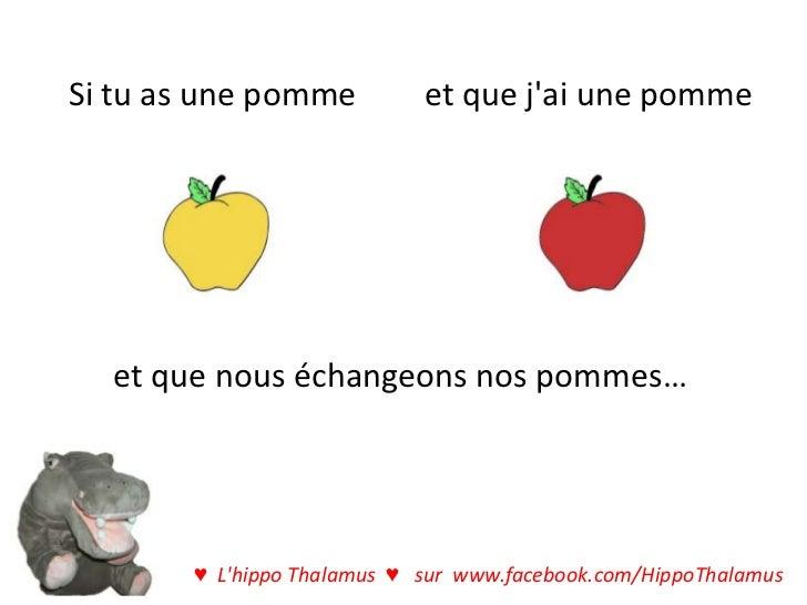 Si tu as une pomme          et que jai une pomme  et que nous échangeons nos pommes…       ♥ Lhippo Thalamus ♥ sur www.fac...