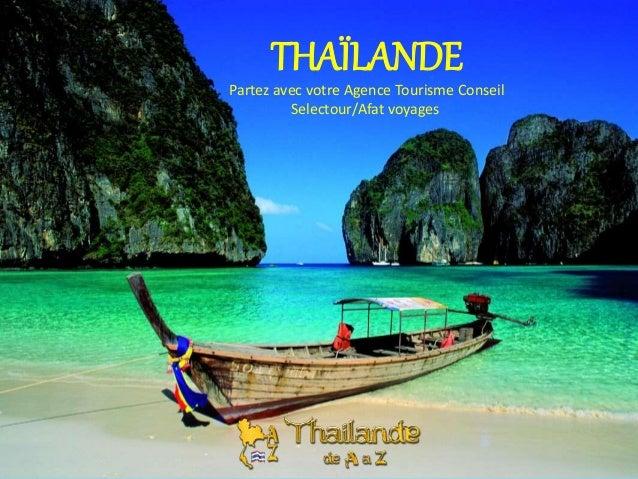THAÏLANDE Partez avec votre Agence Tourisme Conseil Selectour/Afat voyages