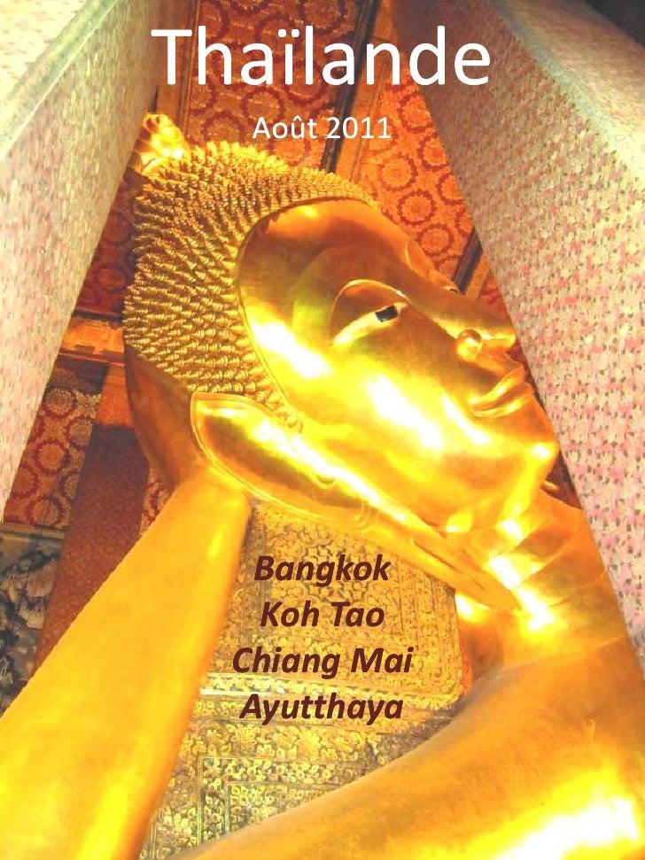 Thaïlande   Août 2011   Bangkok   Koh Tao  Chiang Mai  Ayutthaya