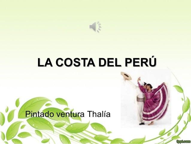 LA COSTA DEL PERÚLA COSTA DEL PERÚ Pintado ventura Thalía