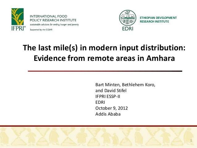 ETHIOPIAN DEVELOPMENT                                        RESEARCH INSTITUTEThe last mile(s) in modern input distributi...