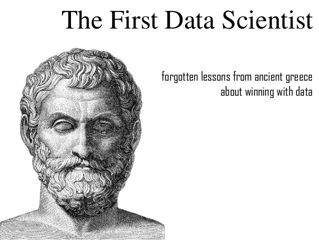 The First Data Scientist forgotten lessons from ancient greece about winning with data