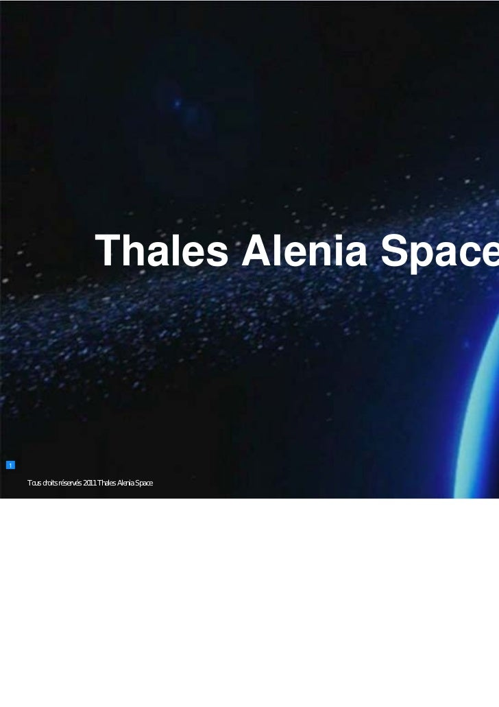 Thales Alenia Space 20111    Tous rights reserved 2010 Thales Alenia Space      All droits réservés 2011