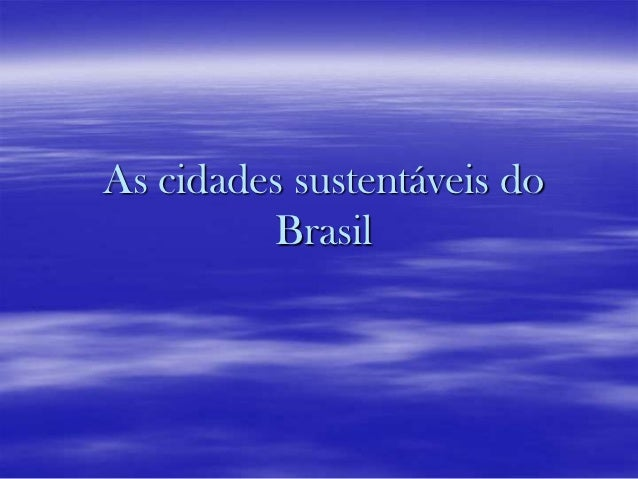 As cidades sustentáveis do         Brasil
