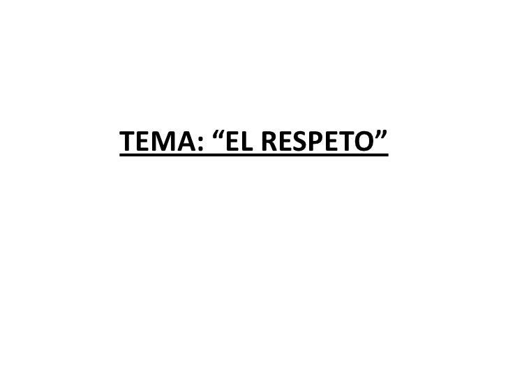 """TEMA: """"EL RESPETO"""""""